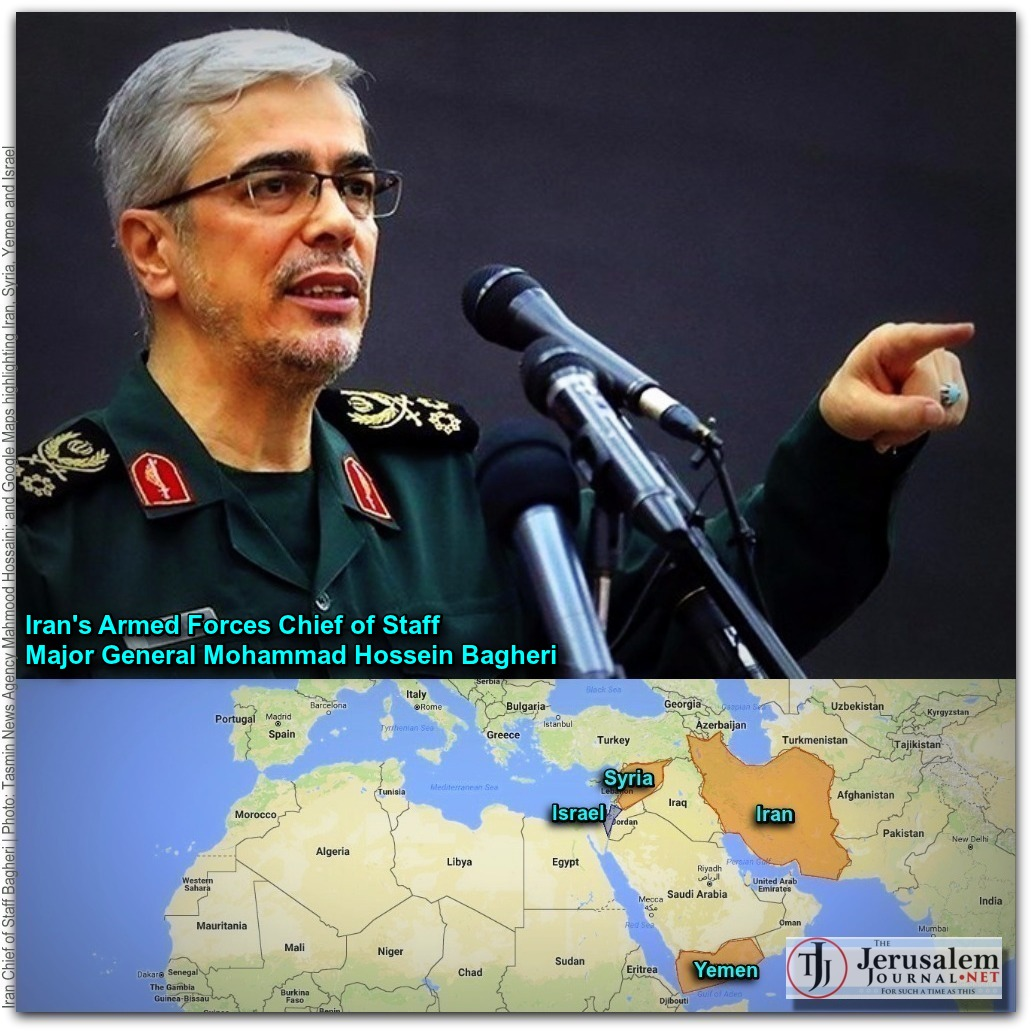 Iran Chief of Staff Mohamman Hossaian Bagheri Photo Tasmin Agency Mahmood Hosseini and Google Map highlighting Iran Syria Yemen Israel LOGO