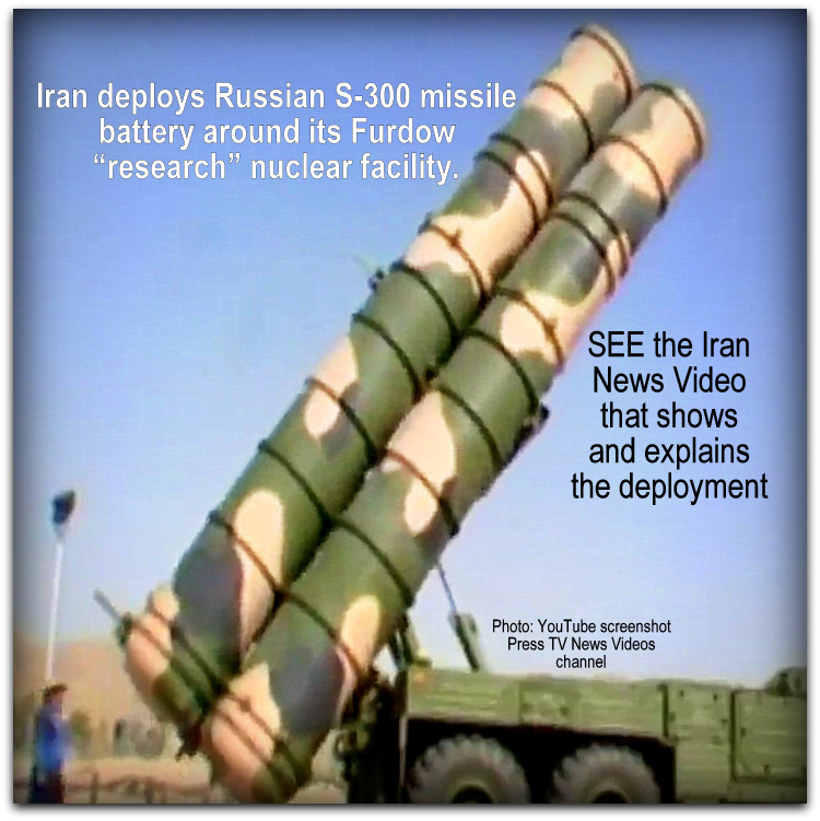 Iran deployment of Russian S 300 missiles at Furdow Photo YouTube screenshot Press TV News Videos channel Mod 01b
