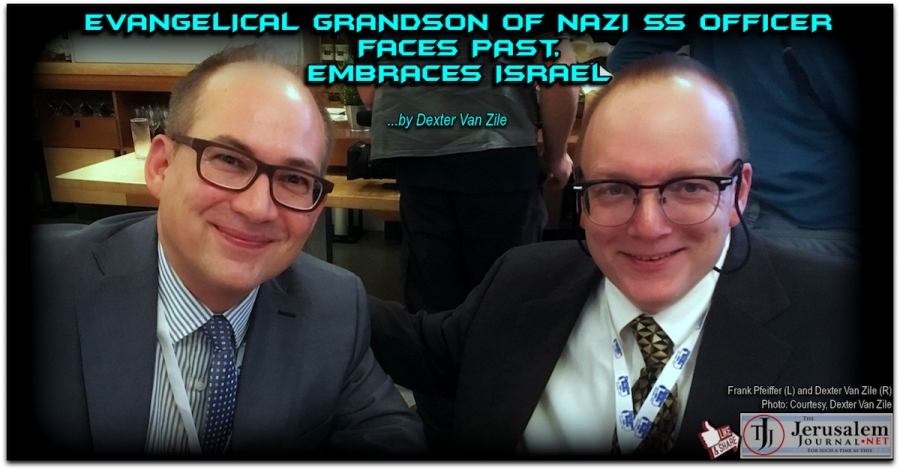 EVANGELICAL GRANDSON OF NAZI SS OFFICER FACES PAST, EMBRACES ISRAEL ...by Dexter Van Zile